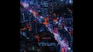 Politic - Yttrium