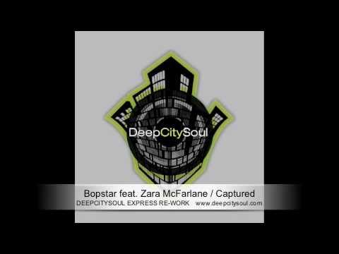 Bopstar feat. Zara McFarlane / Captured ( DeepCitySoul Express Re-work )