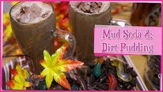 Mud Soda & Dirt Pudding ~ 泥ドリンクと土プリン