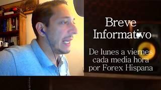 Breve Informativo - Noticias Forex del 16 de Mayo 2018