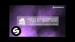 Basto & Yves V - CloudBreaker (Basto Remix) [Teaser] Resimi
