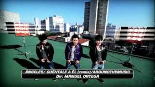 "ANGELES ""CUENTALE A EL"" (Remix house)"