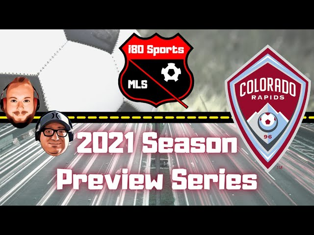 Colorado Rapids Season Preview 2021- with special guest Matt Pollard from Holding the High Line