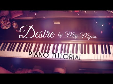Desire - Meg Myers (Piano Tutorial) for vocals