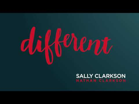 Different by Sally Clarkson and Nathan Clarkson