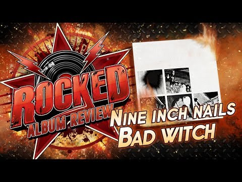 Nine Inch Nails – Bad Witch | Album Review | Rocked