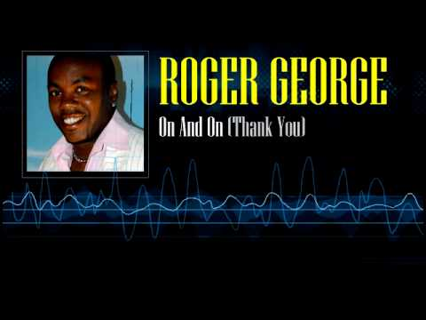Roger George - On and On (Thank You)