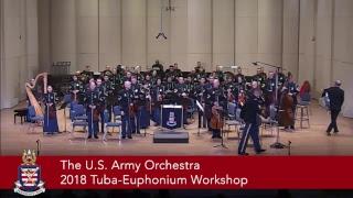 2018 Tuba-Euphonium Workshop - The U.S. Army Orchestra