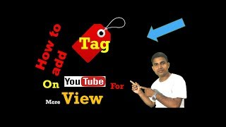 How To Properly Tag Your Video For More View | Best Way To Tag Your Video For More View
