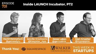 E731: LAUNCH Incubator pitches & insights PT2: Ready, Keepster, Genius Link & Poppins
