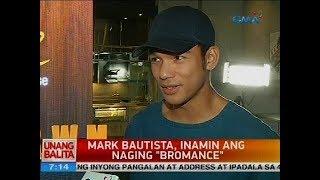 """Mark Bautista, inamin ang naging """"Bromance"""""""