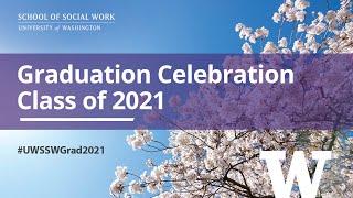 Main Event, 2021 UW - School of Social Work Graduation
