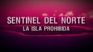 SENTINEL DEL NORTE: La Isla Prohibida | elmundoDKBza