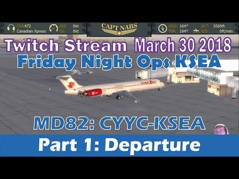 [Twitch] MadDog MD82 CYYC-KSEA Friday Night Ops (Canadian Xpress) [VATSIM] Part 1