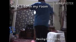 What I do in my room (One direction)