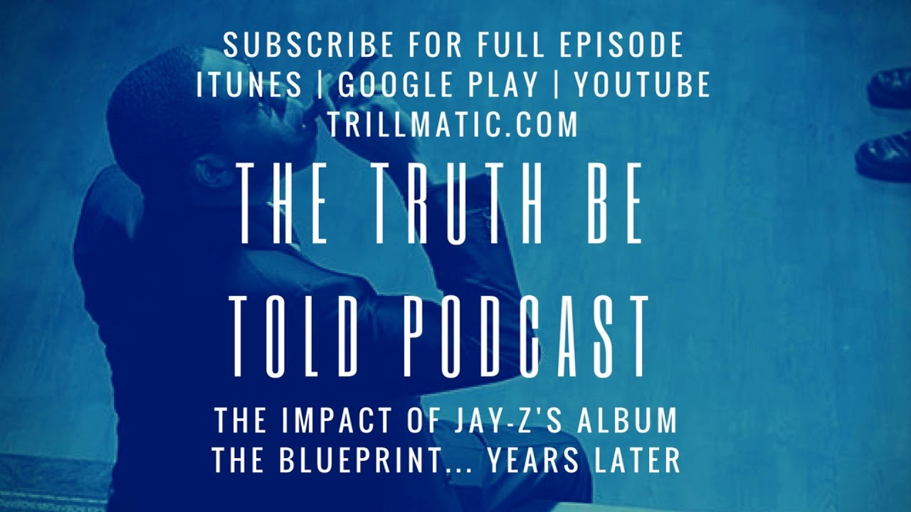 The truth be told podcast jay z and the blueprint album the truth be told podcast jay z and the blueprint album anniversary 2017 clip from ep 82 malvernweather Choice Image