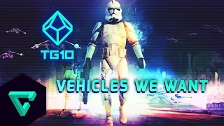 TG10 : Star Wars Battlefront 3 - Top 10 Vehicles We Want