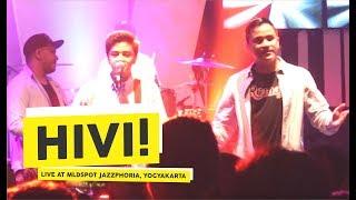 HD Hivi Orang Ke 3 Live at MLDSPOT JAZZPHORIA 2018 Yogyakarta