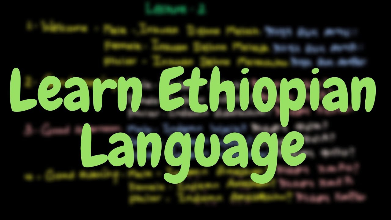 Learn Amharic/Ethiopian Language in English