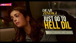 Just Go To Hell Dil - Dear Zindagi `@anisfit22`