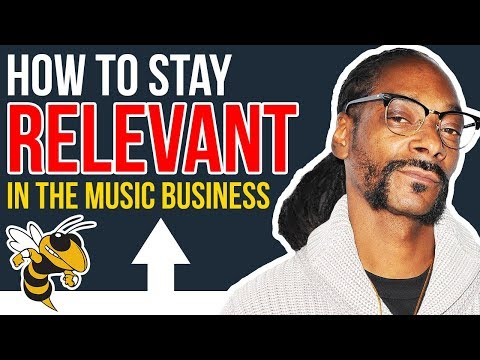 How To Stay Relevant In The Music Business