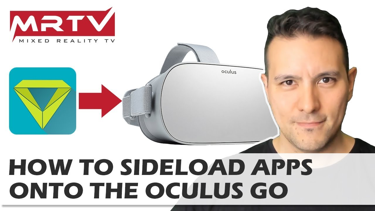 How To Sideload Apps To The Oculus Go - How To Install Riftcat Vridge On  The Oculus Go