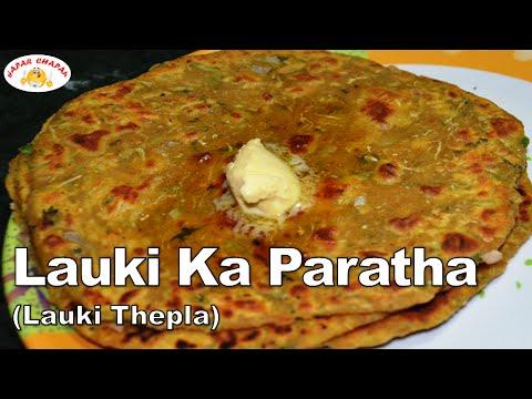 Lauki Ka Paratha (Thepla) | Easy Recipe | Dr. Stuti † s Kitchen | Gapar Chapar