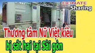 Donate Sharing | Th,ư,ơ,ng t,â,m N,ữ Việt kiều b,ị s,á,t h,ạ,i tại Sài gòn