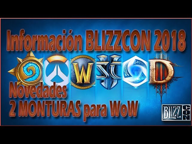 Info BLIZZCON 2018 | 2 MONTURAS para WoW, Novedades, Entrada Virtual y más