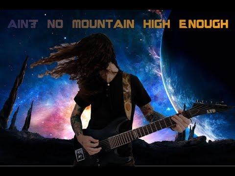 Ain't No Mountain High Enough Meets Metal