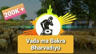 VADA MA BAKRA CHARE  ( DHOLKI BAND MIX) | DJ KAUSHIK FROM VANZ |  BY VISHAL BHENKRA