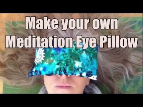 DIY Eye Pillow for Meditation, Yoga, Relaxation