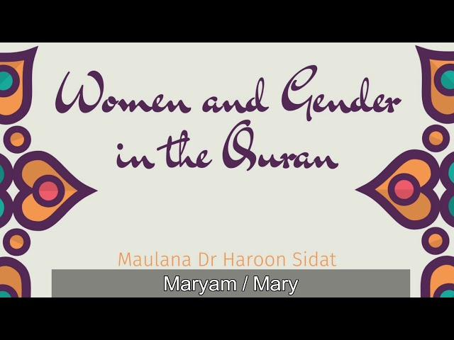 Women and Gender in the Quran - Part 6 - Maryam AS / Mary
