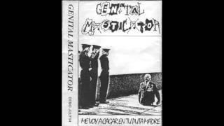 Genital Masticator - Me Voy A Cagar En Tu Puta Madre (Full Tape)