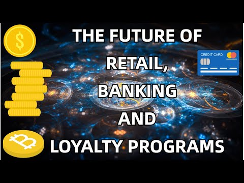 The Future of Retail, Banking and Loyalty programs