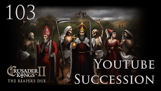 """Let's Play """"CK2: Youtuber Succession"""" Part 103 - Death Comes For Us All"""