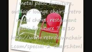 Metal Patio Furniture, Outdoor Lounge Chairs, Retro Metal 7 8 10.wmv