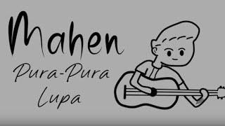 (Lirik) Pura Pura Lupa - Mahen