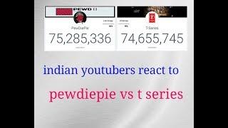 indian youtubers react to pewdiepie vs t series