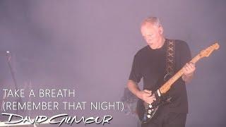 David Gilmour - Take A Breath (Remember That Night)