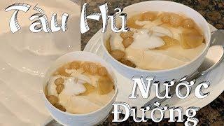 Tàu hủ nước đường bằng đường nho  rất mịn và thơm ngon hơn ngoài chợ - Tofu pudding - Taylor Recipes