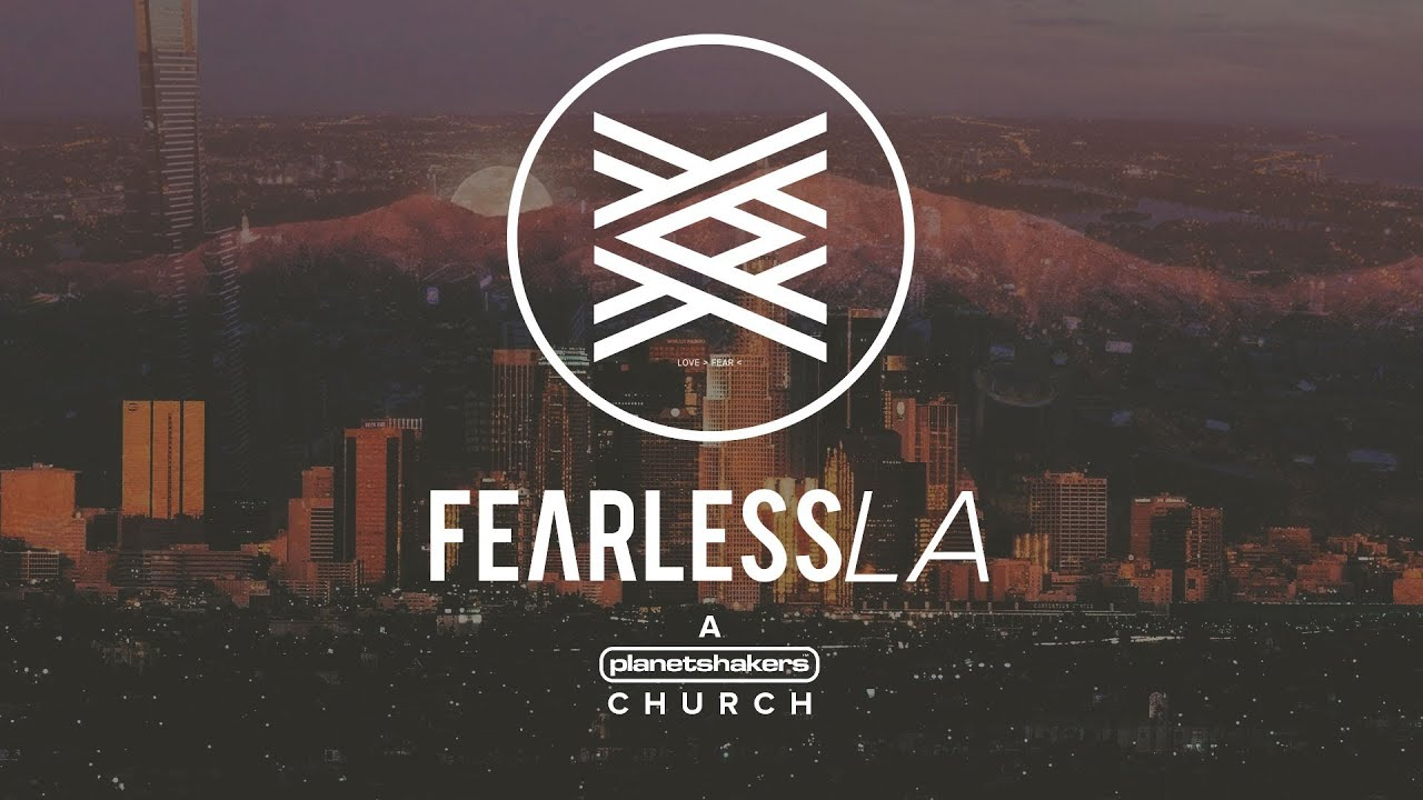 Fearless LA a Planetshakers Church  YouTube