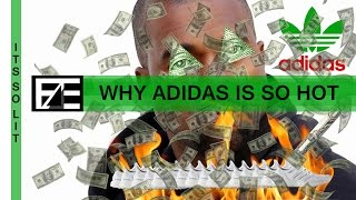 This is why Adidas is so Hot