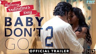 Baby Don't Go - Official Trailer | FWFOriginals | Releasing Valentines Day