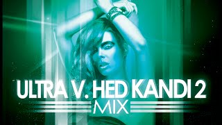 Rize FM Presents :: Ultra v. Hed Kandi 2 (2016 Two Hour Mix)