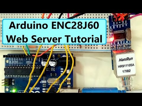 ENC28J60 Arduino Tutorial - Interface ENC28J60 With Arduino & Create Your Own Server