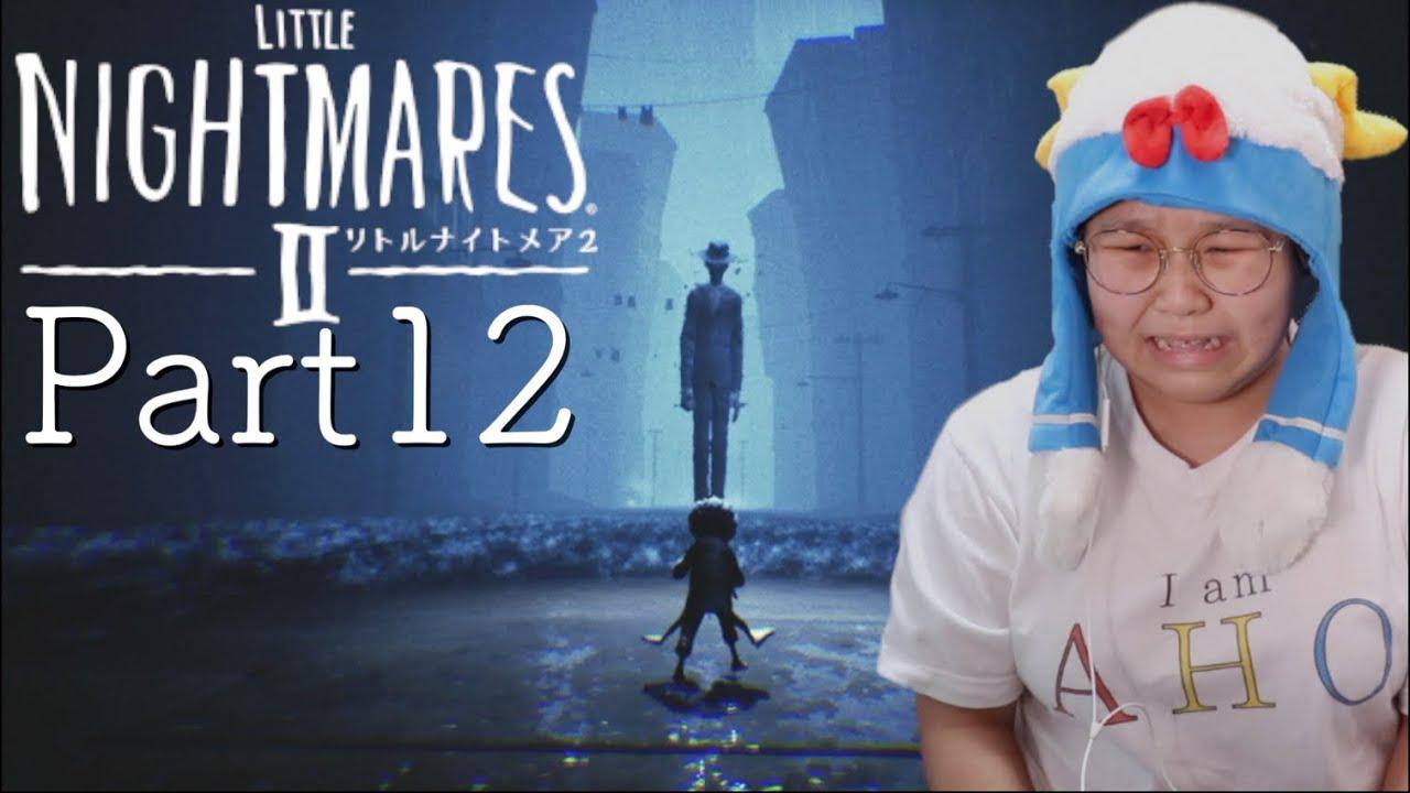 ビビリが実況するLITTLE NIGHTMRESⅡ-リトルナイトメア2 Part12
