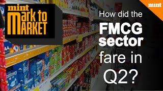 Mark to Market: How did the FMCG sector fare in Q2?