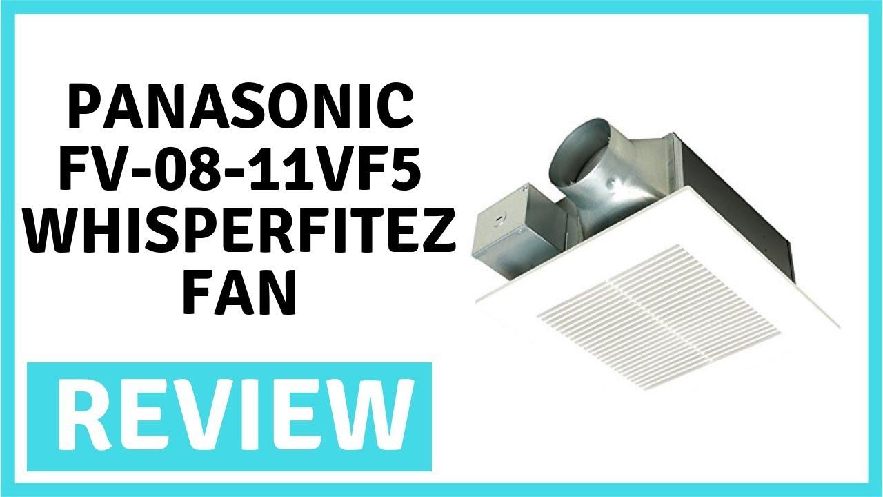 Panasonic Fv 08 11vf5 Whisperfitez Fan Review Youtube