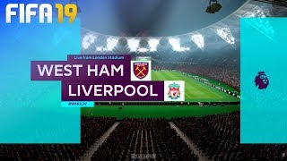 FIFA 19 - West Ham United vs. Liverpool @ London Stadium